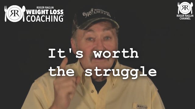 13. It's worth the struggle • Weight ...