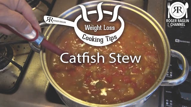 Catfish Stew • Weight Loss Cooking Tips