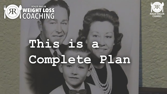 7. This is a Complete Plan • Weight Loss Coaching