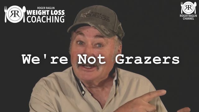 37. We're Not Grazers • Weight Loss C...