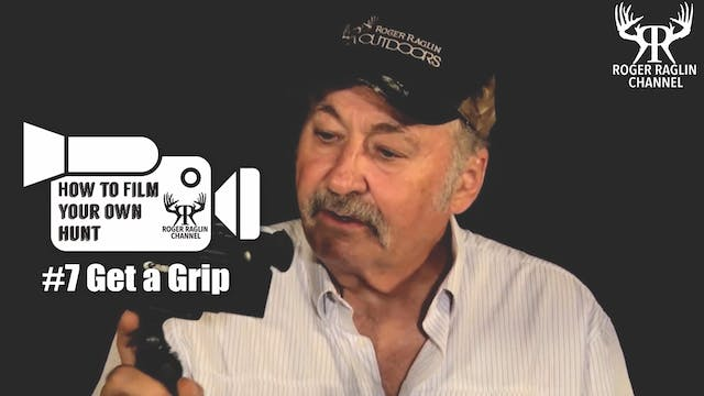 #7 Get a grip • How To Film Your Own ...