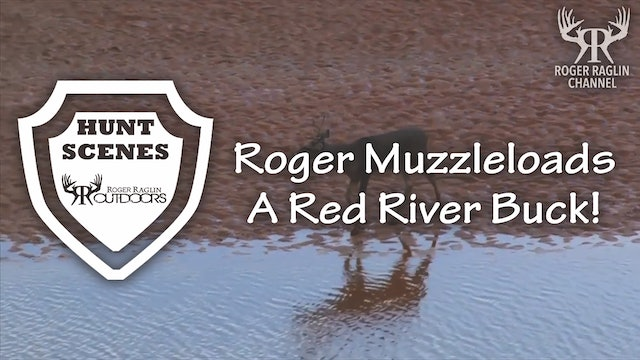Roger Muzzleloads a Red River Buck • Hunting Scenes