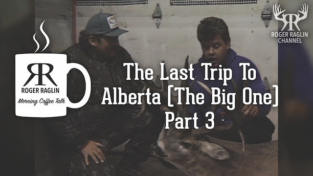 The Last Trip To Alberta (The Big One) - Part 3 • Morning Coffee