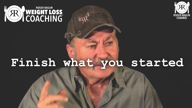 85. Finish What You Started • Weight Loss Coaching