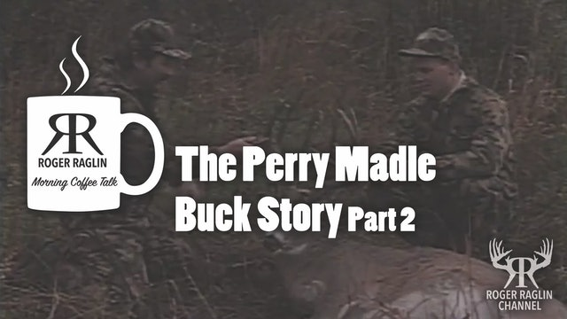 The Perry Madle Buck Story Part 2 • Morning Coffee