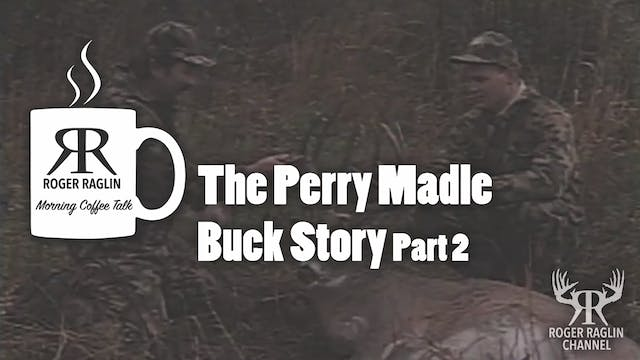 The Perry Madle Buck Story Part 2 • M...