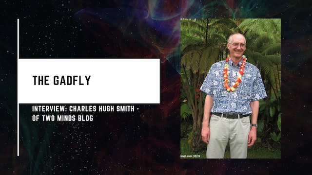 Gadfly Interview: Charles Hugh Smith - Of Two Minds Blog (4/1/2020)