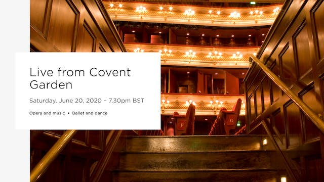 Live from Covent Garden – 20 June