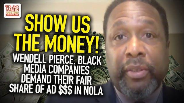 Show Us The Money! Wendell Pierce, Bl...
