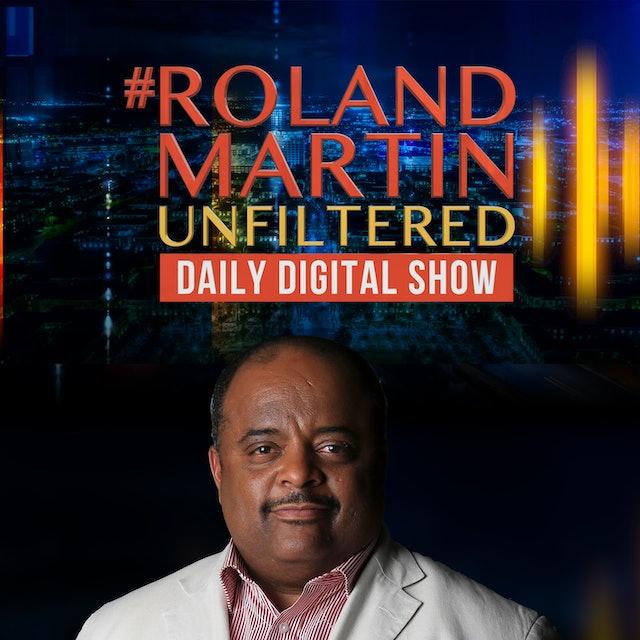 #RolandMartinUnfiltered Sept. 21, 2021