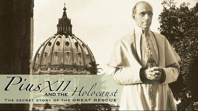 Pius XII and the Holocaust: The Secret Story of the Great Rescue