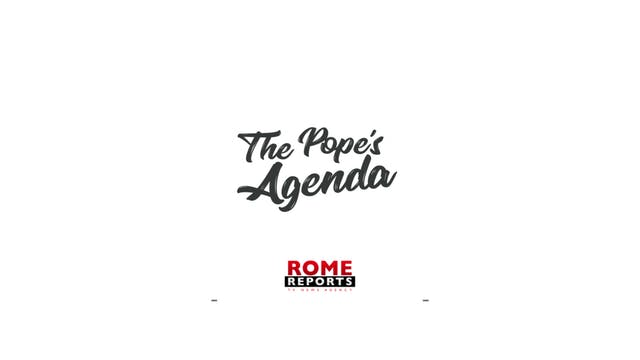 The Pope's Agenda 01/07/20