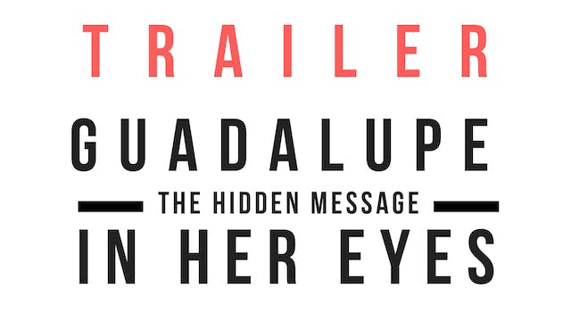 Trailer · Guadalupe: The hidden messa...