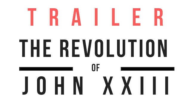 Trailer · The Revolution of John XXII...
