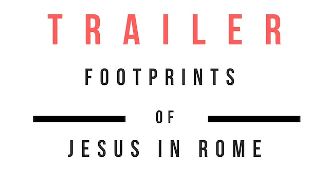 Trailer · The Footprints of Jesus in Rome
