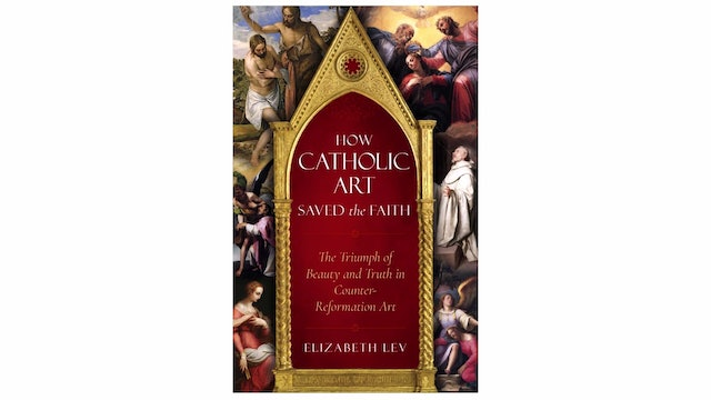 New book explains how art helped Catholic faith during Protestant Reformation