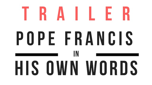 Trailer · Pope Francis, in his own words