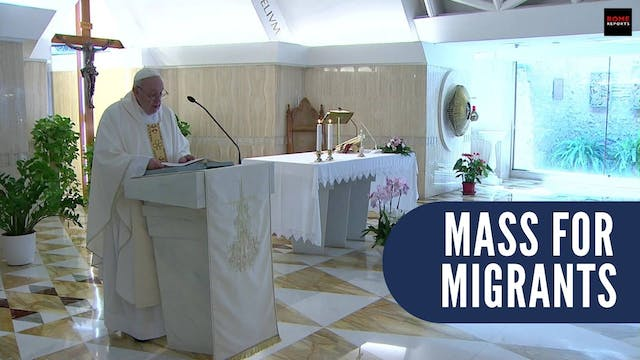Pope Francis in Mass for migrants: We...