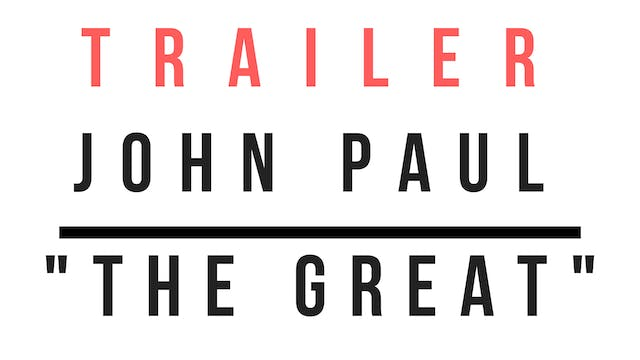 Trailer · John Paul the Great