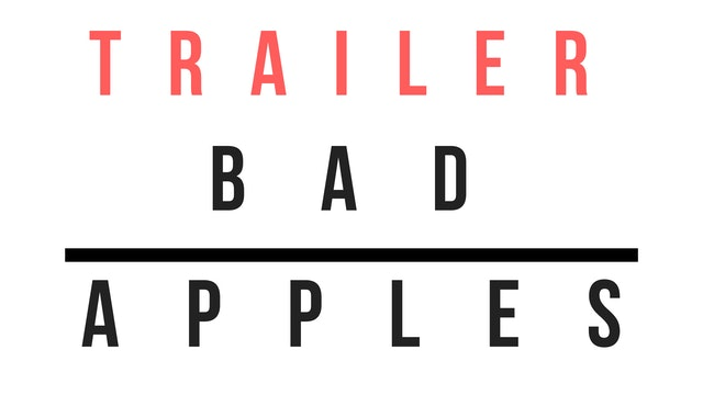 Trailer · Bad apples