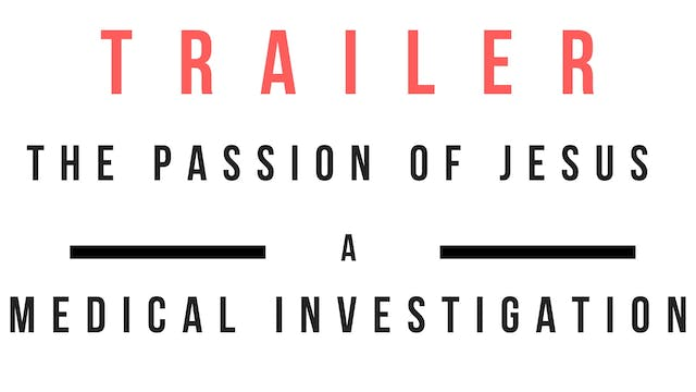 Trailer · The Passion of Jesus: A med...