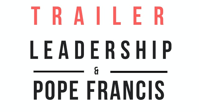 Trailer · Leadership & Pope Francis