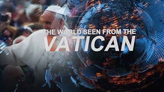 The World seen from the Vatican 28-08...