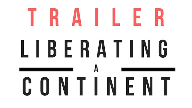Trailer · Liberating a Continent
