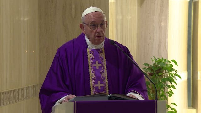 Pope Francis in Santa Marta: Let us p...
