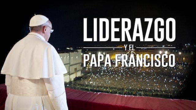 Liderazgo y el Papa Francisco