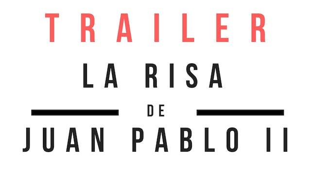 Trailer · La risa de Juan Pablo II