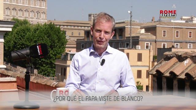 ¿POR QUÉ EL PAPA VISTE DE BLANCO?