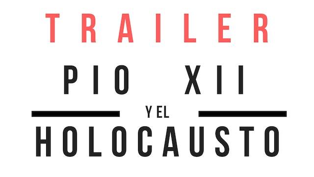 Trailer · Pío XII y el Holocausto: Historia Secreta del Gran Rescate