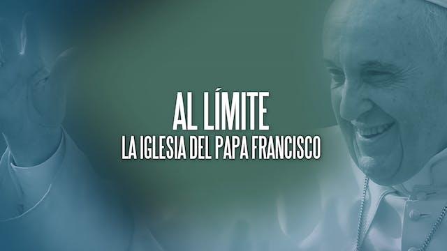 Al límite: la iglesia de Papa Francisco