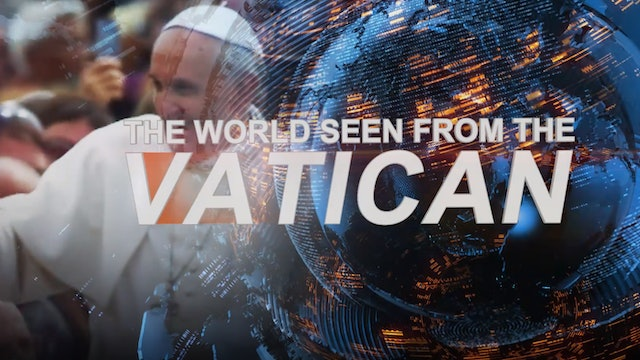 Weekly Program: The World seen from The Vatican 03-31-2021
