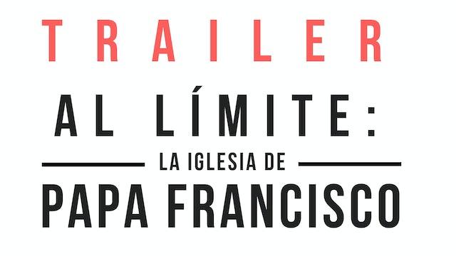 Trailer · Al límite: la Iglesia de Papa Francisco