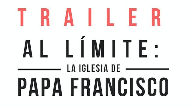 Trailer · Al límite: la Iglesia de Pa...