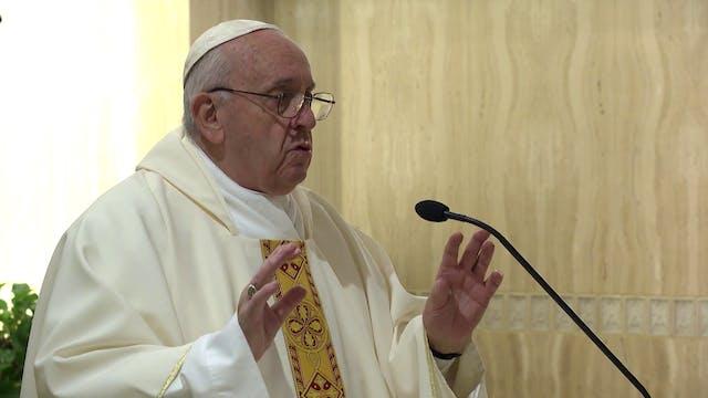 Papa en Santa Marta: El verdadero amo...