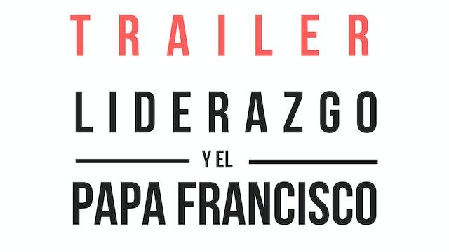 Trailer · Liderazgo y el Papa Francisco