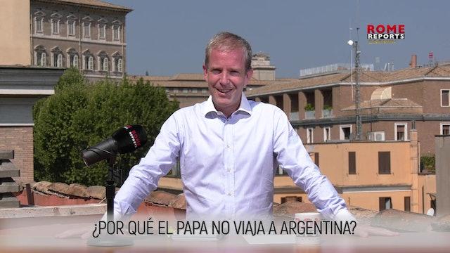 ¿POR QUÉ EL PAPA NO VIAJA A ARGENTINA?