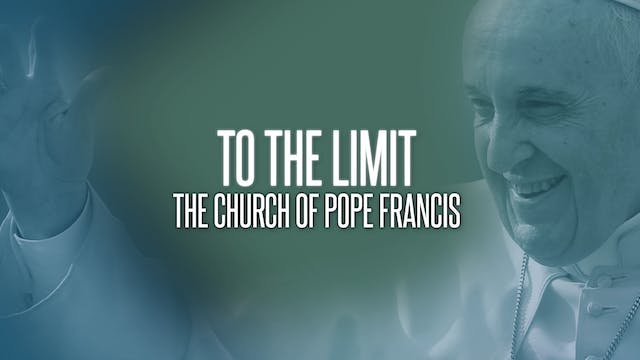 To the limit. The church of Pope Francis