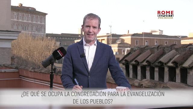 ¿DE QUÉ SE OCUPA LA CONGREGACIÓN PARA LA EVANGELIZACIÓN DE LOS PUEBLOS?