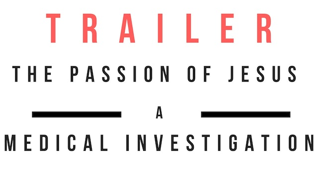 Trailer · The Passion of Jesus: A medical investigation