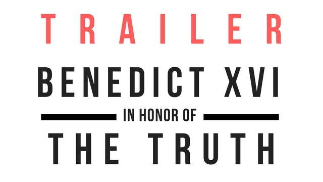 Trailer · Benedict XVI - In honor of ...