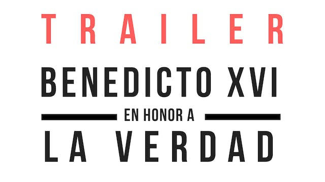 Trailer · Benedicto XVI: en honor a l...