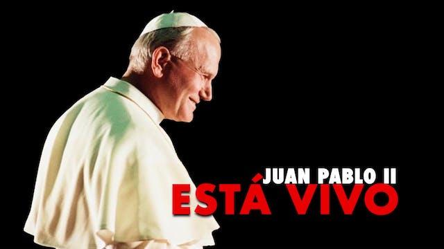 Juan Pablo II está vivo