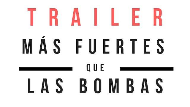 Trailer · Más fuertes que las bombas