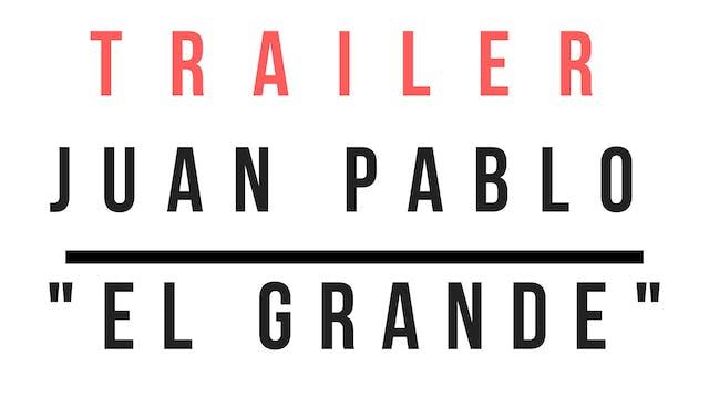 Trailer · Juan Pablo el Grande