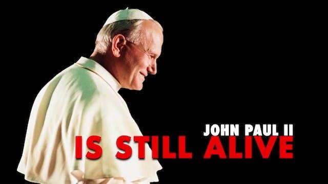 John Paul II: Still Alive