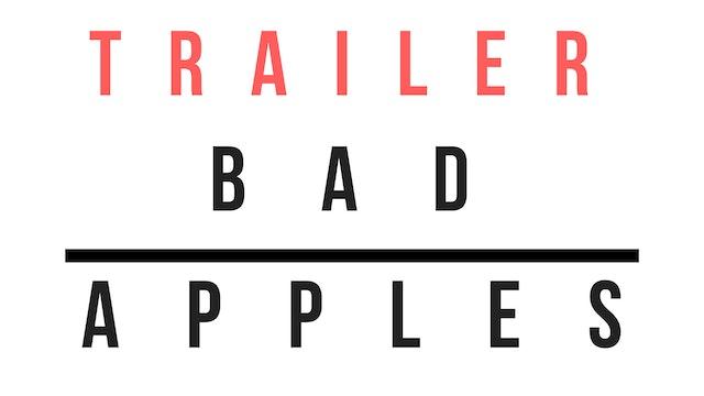 Trailer · Bad apples